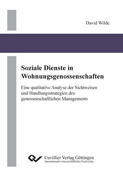 Soziale Dienste in Wohnungsgenossenschaften: Eine qualitative Analyse der Sichtweisen und Handlungsstrategien des genossenschaftlichen Managements