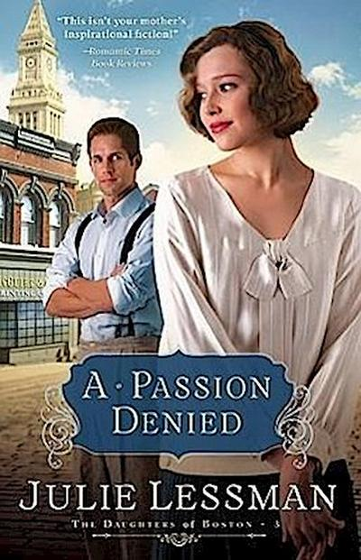 A Passion Denied: A Novel (Daughters of Boston)