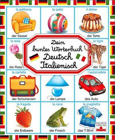 Dein buntes Wörterbuch. Deutsch - Italienisch
