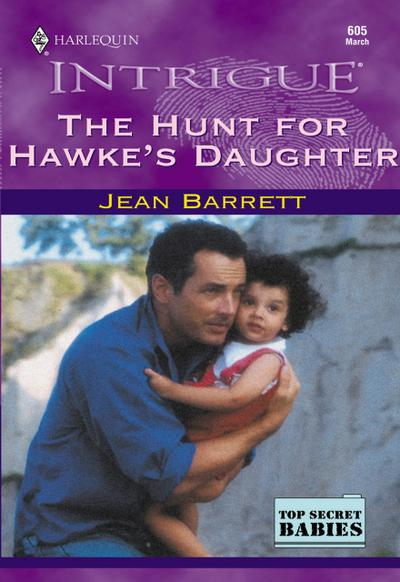 The Hunt For Hawke's Daughter (Mills & Boon Intrigue)