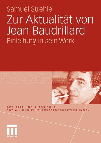 Zur Aktualität von Jean Baudrillard