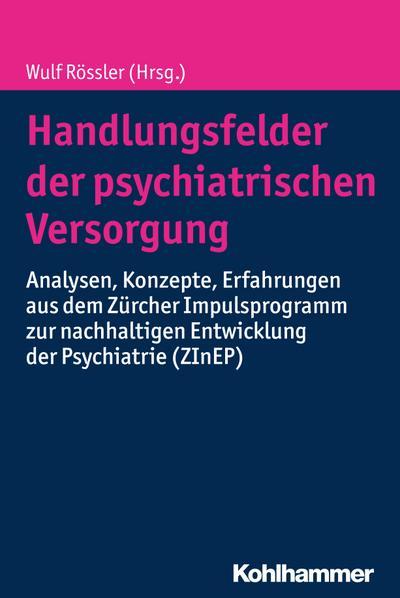 Handlungsfelder der psychiatrischen Versorgung