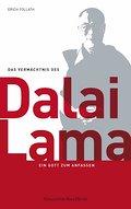 Das Vermächtnis des Dalai Lama. Ein Gott zum Anfassen