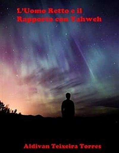 L'Uomo Retto E Il Rapporto Con Yahweh