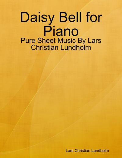 Daisy Bell for Piano - Pure Sheet Music By Lars Christian Lundholm