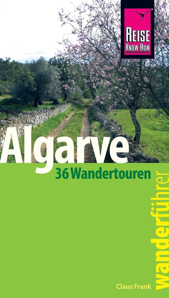 Reise Know-How Wanderführer Algarve  - 36 Wandertouren an der Küste und im  ...