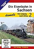 Die Eisenbahn in Sachsen damals, Teil 2