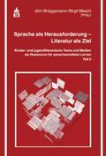 Sprache als Herausforderung - Literatur als Ziel