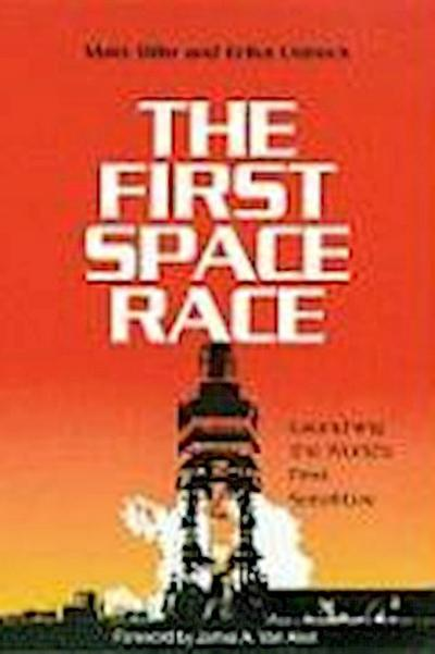 The First Space Race: Launching the Worlds First Satellites