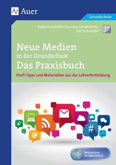 Neue Medien in der Grundschule - Das Praxisbuch