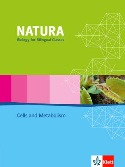 Natura - Biology for bilingual classes. Cells and Metabolism