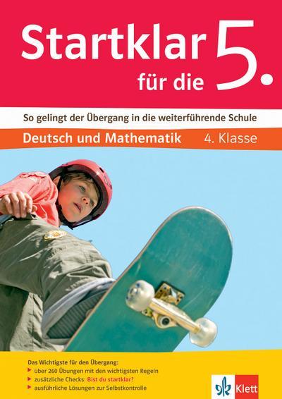 Klett Startklar für die 5. Klasse: So gelingt der Übergang in die weiterführende Schule. Deutsch und Mathematik 4. Klasse