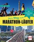 Dein Weg zum Marathon-Läufer: Du schaffst das ...