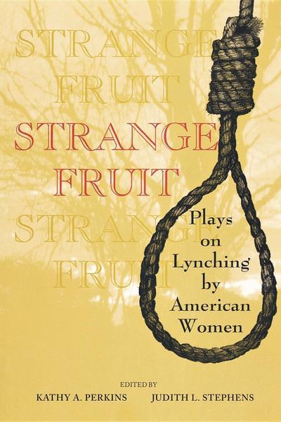Strange Fruit: Plays on Lynching by American Women
