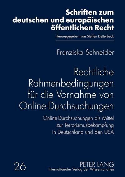 Rechtliche Rahmenbedingungen für die Vornahme von Online-Durchsuchungen