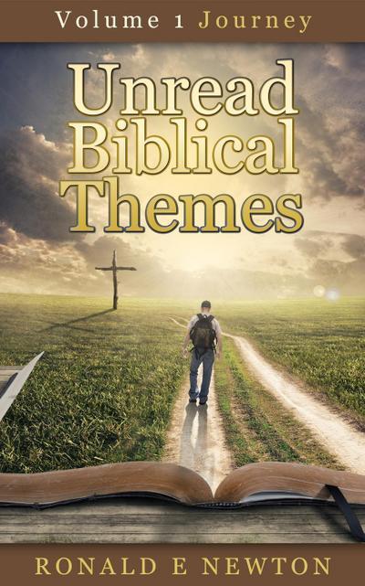 Unread Biblical Themes ((Volume 1 Journey))