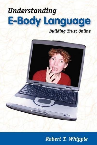 Understanding E-Body Language: Building Trust Online