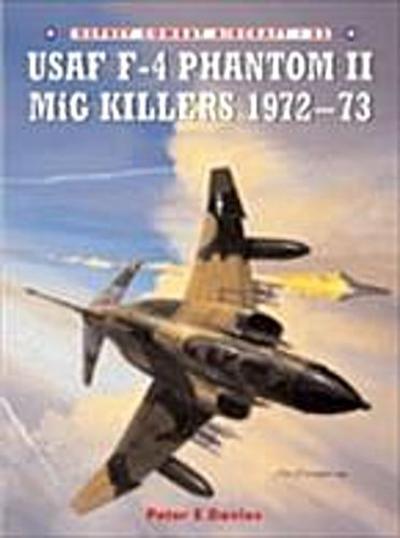 USAF F-4 Phantom II MiG Killers 1972 73
