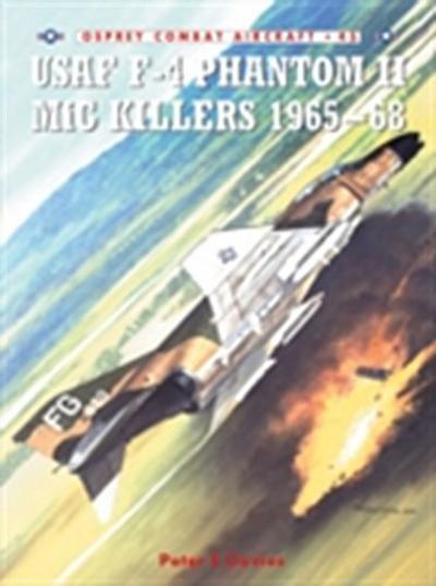 USAF F-4 Phantom II MiG Killers 1965 68