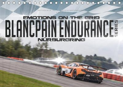 EMOTIONS ON THE GRID - Blancpain Endurance Series Nürburgring (Tischkalender 2019 DIN A5 quer)