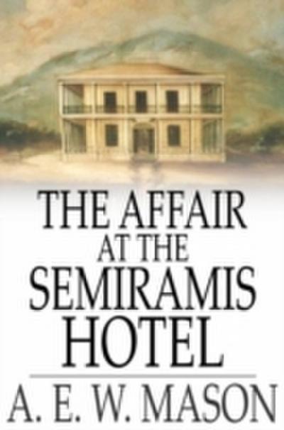 Affair at the Semiramis Hotel