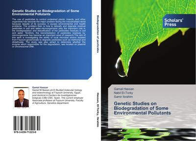 Genetic Studies on Biodegradation of Some Environmental Pollutants