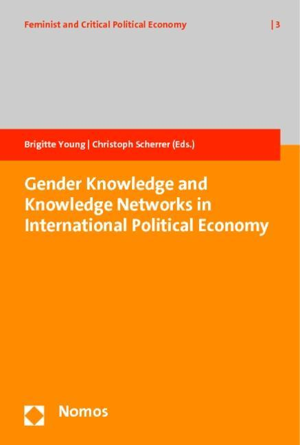 Gender Knowledge and Knowledge Networks in International Political Economy  ...