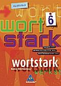 Wortstark. SprachLeseBuch 6. Neubearbeitung. Hauptschule Baden-Württemberg