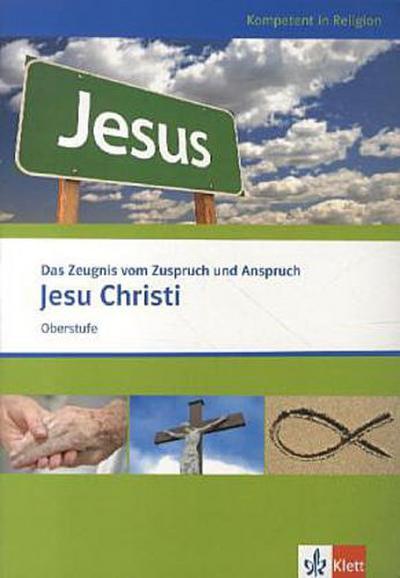 Zentralabitur NRW. Themenheft Oberstufe. Das Zeugnis vom Zuspruch und Anspruch Jesu Christi