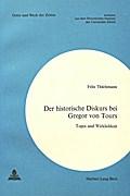 Der historische Diskurs bei Gregor von Tours: Topoi und Wirklichkeit