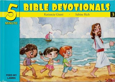 Five Minute Bible Devotionals # 3: 15 Bible Based Devotionals for Young Children