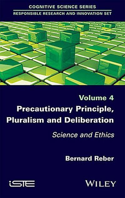 Precautionary Principle, Pluralism and Deliberation