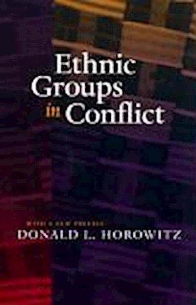 Ethnic Groups in Conflict, Updated Edition With a New Prefac