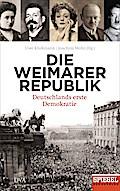 Die Weimarer Republik; Deutschlands erste Dem ...