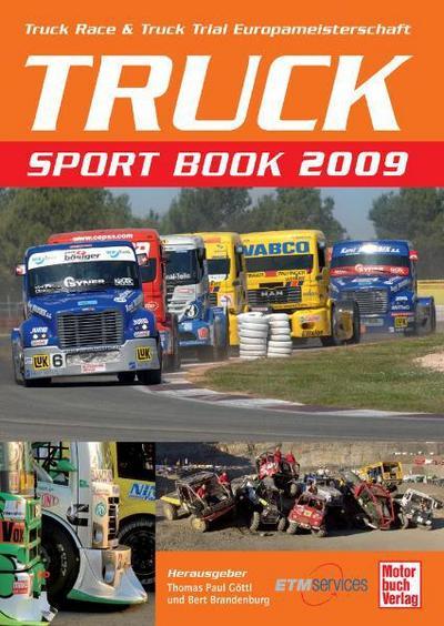 Truck Sport Book 2009: Truck Race & Truck Trial Europameisterschaft: Truck Race & Truck Trial Europameisterschauft