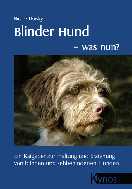 Blinder Hund - was nun? Nicole Horsky 9783938071700