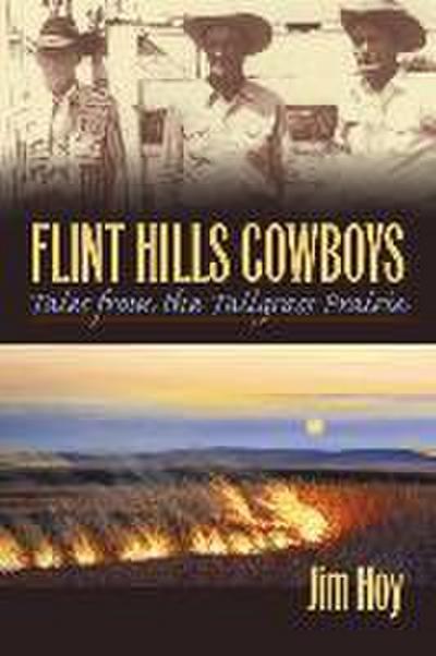 Flint Hills Cowboys: Tales from the Tallgrass Prairie