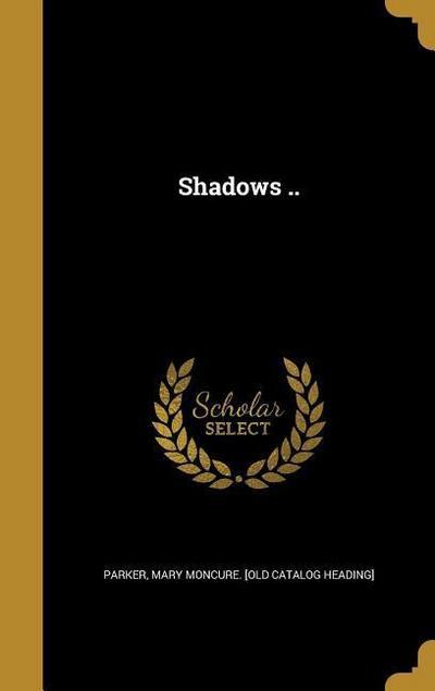 Shadows ..