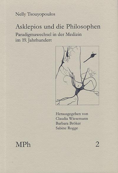 Asklepios und die Philosophen: Paradigmawechsel in der Medizin im 19. Jahrhundert