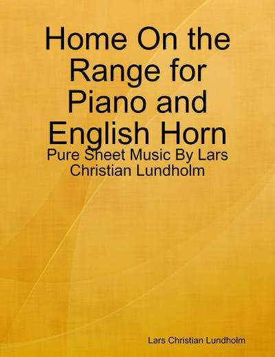Home On the Range for Piano and English Horn - Pure Sheet Music By Lars Christian Lundholm