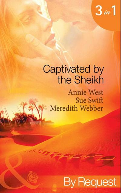 Captivated by the Sheikh: For the Sheikh's Pleasure / In the Sheikh's Arms / Sheikh Surgeon (Mills & Boon By Request)