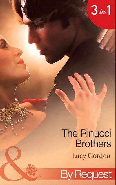 The Rinucci Brothers: Wife and Mother Forever / Her Italian Boss's Agenda / The Wedding Arrangement (Mills & Boon By Request)