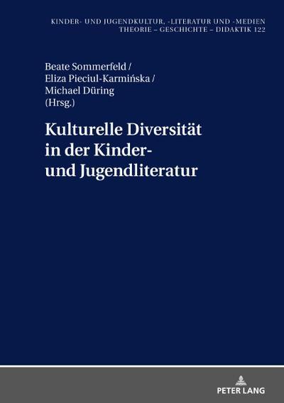 Kulturelle Diversität in der Kinder- und Jugendliteratur: Übersetzung und Rezeption (Kinder- und Jugendkultur, -literatur und -medien, Band 122)