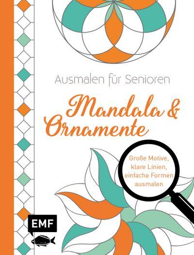 Ausmalen für Senioren – Mandala & Ornamente; Große Motive, klare Linien, einfache Formen ausmalen; Deutsch