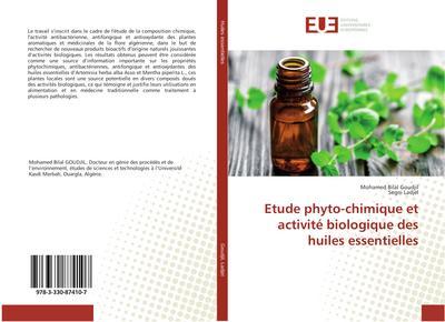 Etude phyto-chimique et activité biologique des huiles essentielles