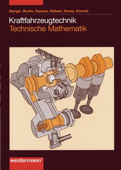 Kraftfahrzeugtechnik, Technische Mathematik Lehrbuch