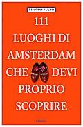 111 Luoghi di Amsterdam che devi proprio scop ...