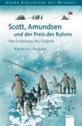 9783401065397 - Andreas Venzke: Scott, Amundsen und der Preis des Ruhms - Die Eroberung des Südpols. Lebendige Geschichte - Buch