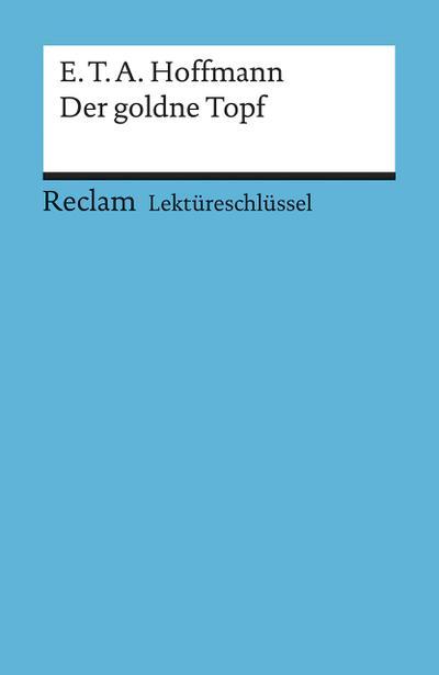 E.T.A Hoffmann: Der goldne Topf