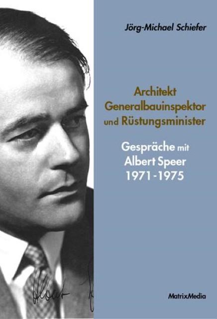 Architekt, Generalbauinspektor und Rüstungsminister Jörg-Michael Schiefer